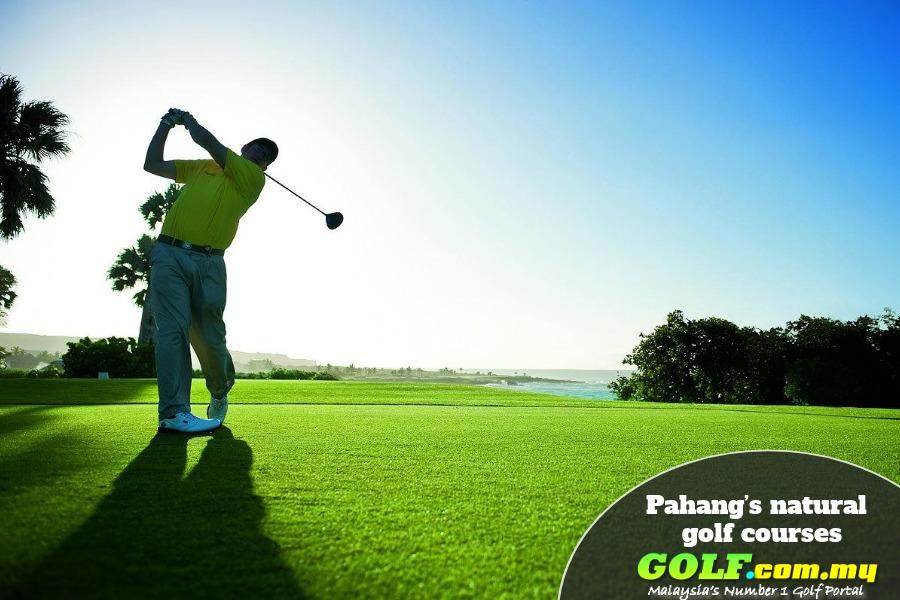 Pahang's natural golf courses