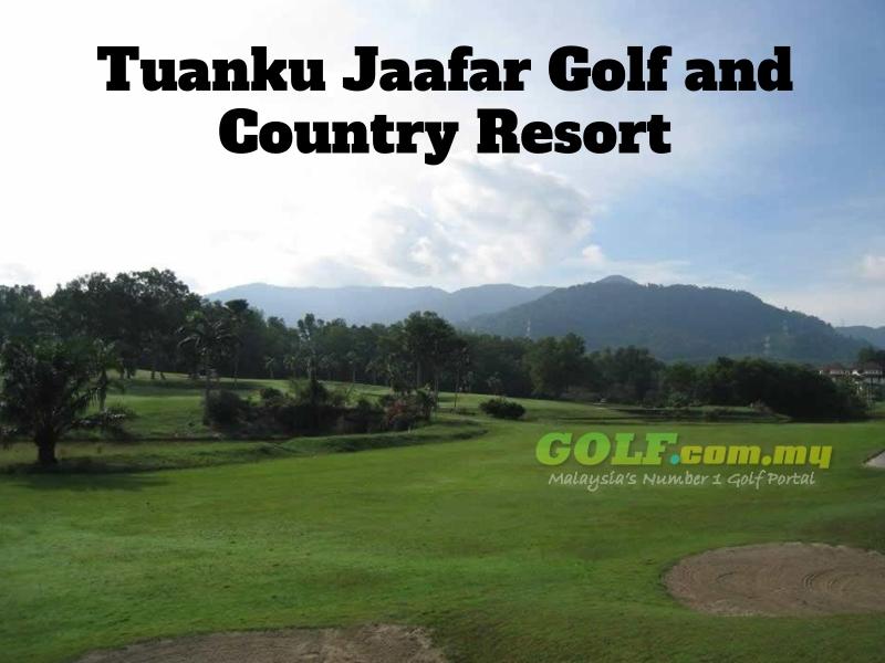 Tuanku Jaafar Golf and Country Resort